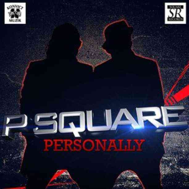 Personally (Remixed By Dj Power X) – P Square + Video/Audio Download