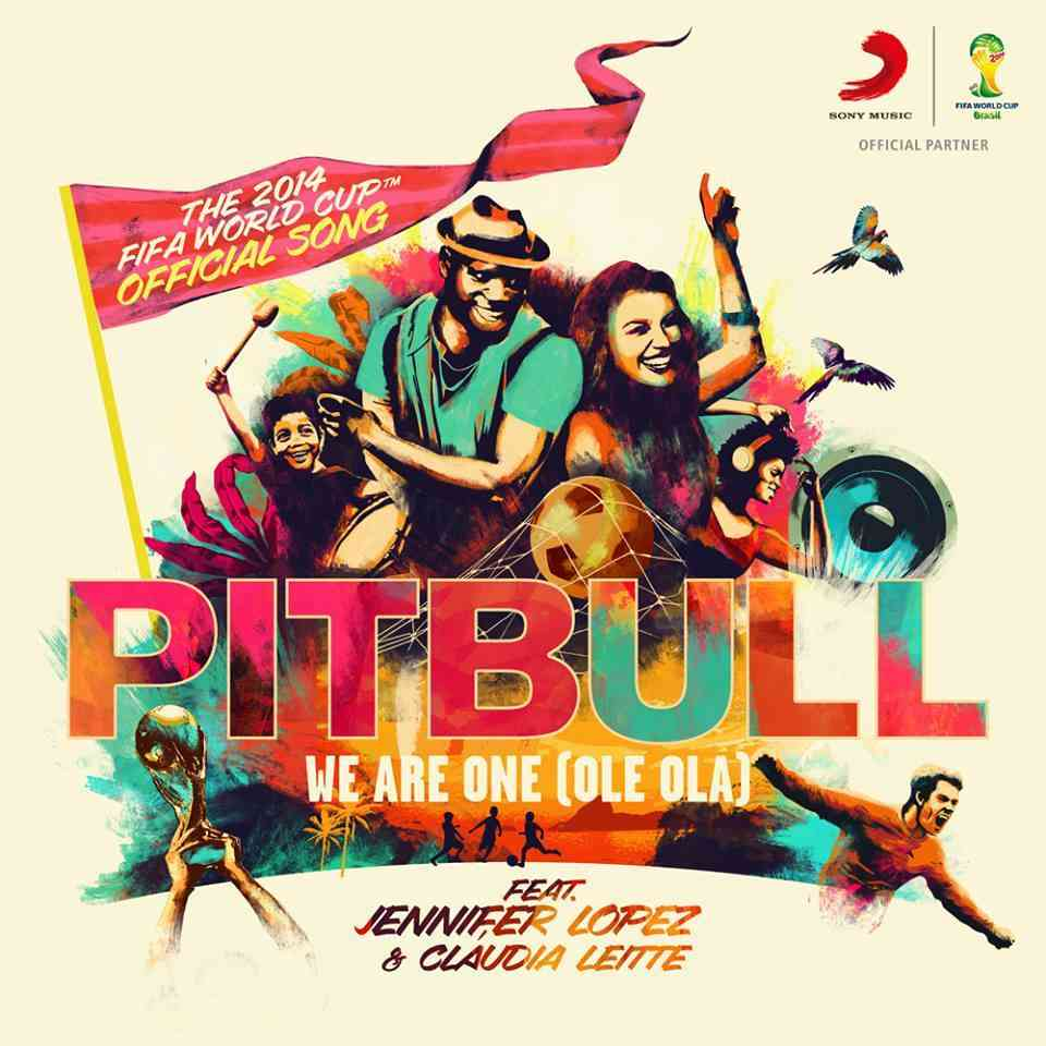 Music: Pitbull – We Are One (Ole Ola) [The Official 2014 FIFA World Cup Song] Ft. Jennifer Lopez & Claudia Leitte