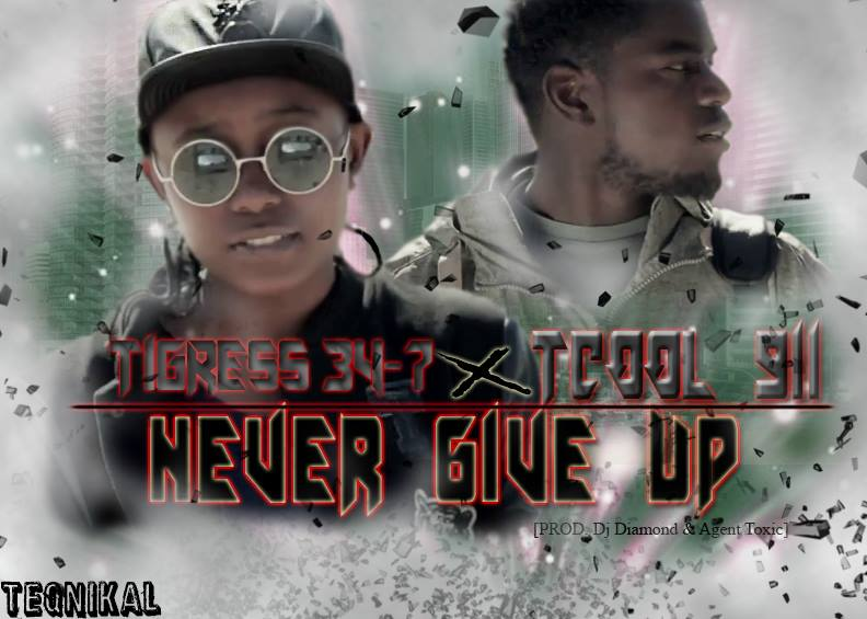 "Tigress 34-7 – ""Never Give Up"" ft. T Cool 911"