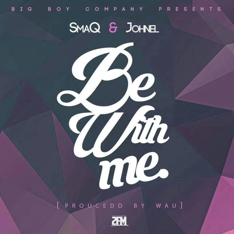 """SmaQ – """"Be With Me"""" ft. Johnel (Prod. By Wau)"""
