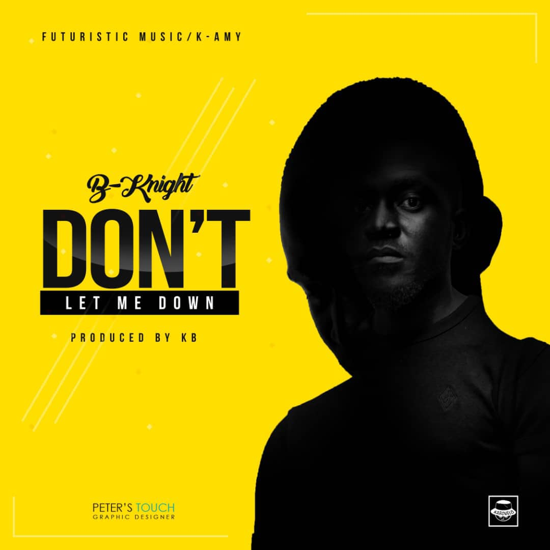 """B-Knight – """"Don't Let Me Down"""" (Prod. By KB)"""