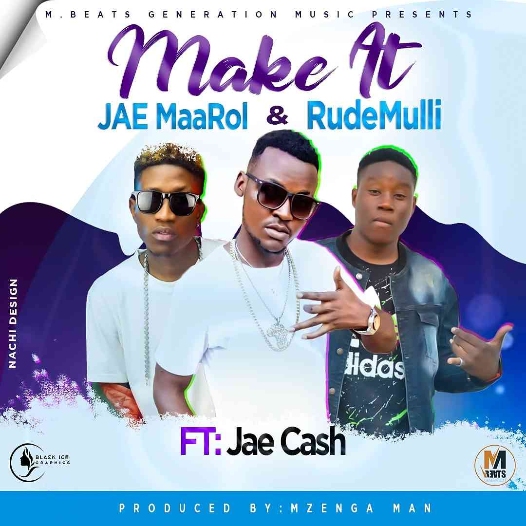 "Jae Marrol X Rude Mulli X Jae Cash – ""Make It"""