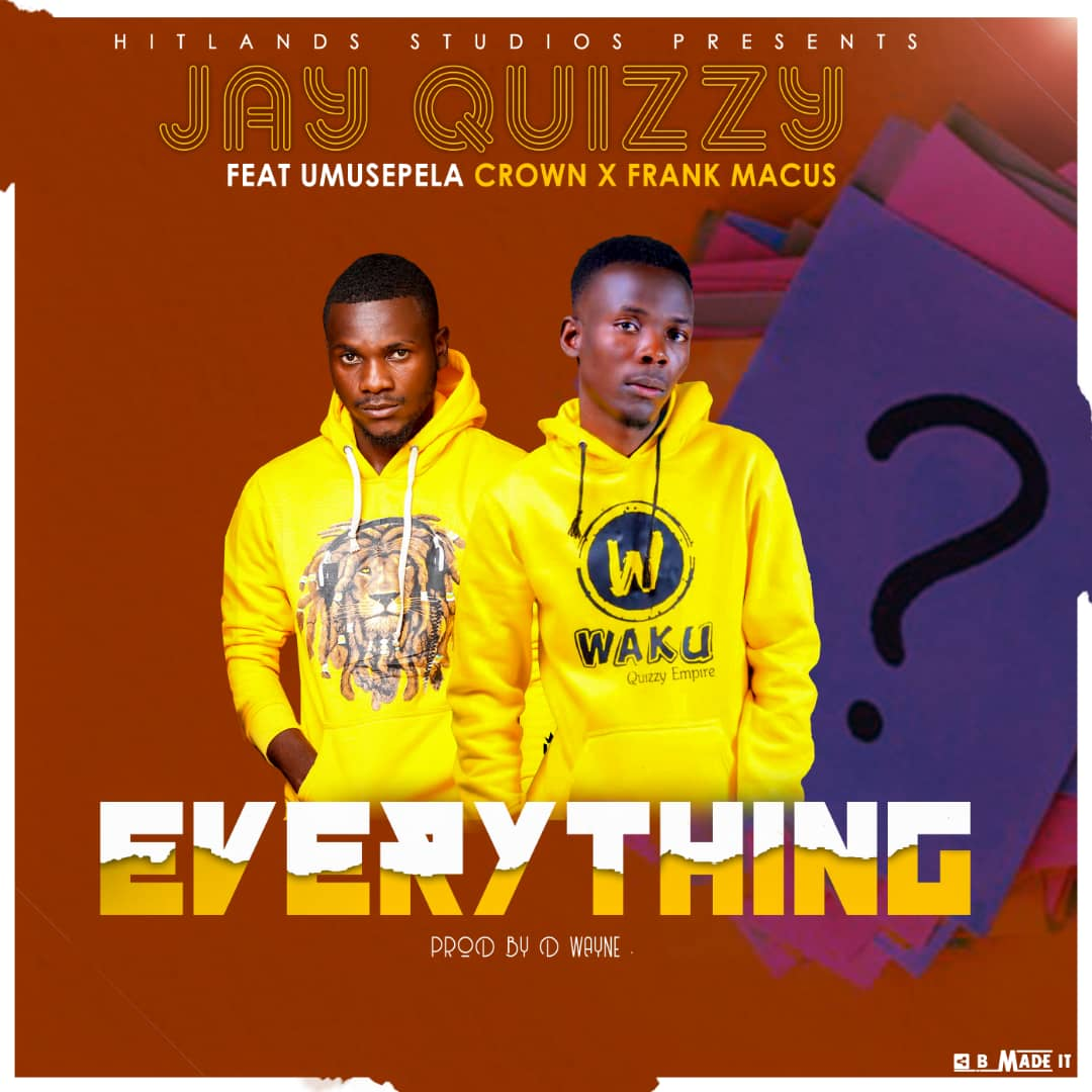 """Jay Quizzy ft. Umusepela Crown & Frank Macus – """"Everything"""""""