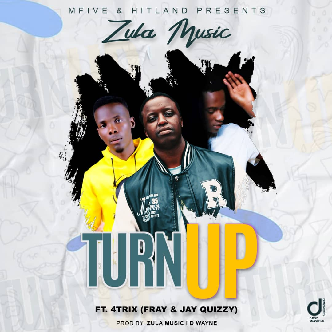 "Zula Music ft. 4Trix – ""Turn Up"""