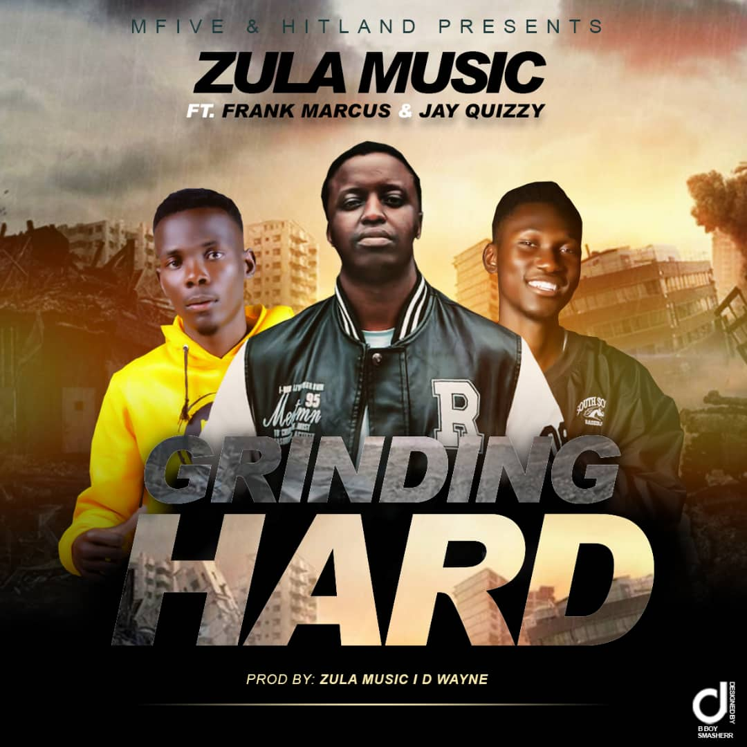 "Zula Music ft. Frank Marcus & Jay Quizzy – ""Grinding Hard"""