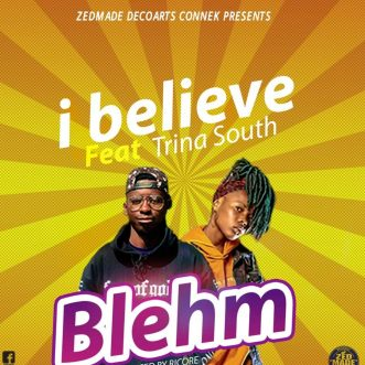 "Blehm ft. Trina South – ""I Believe"""