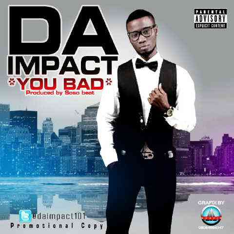 Exclusive: DA IMPACT out with YOU BAD Audio