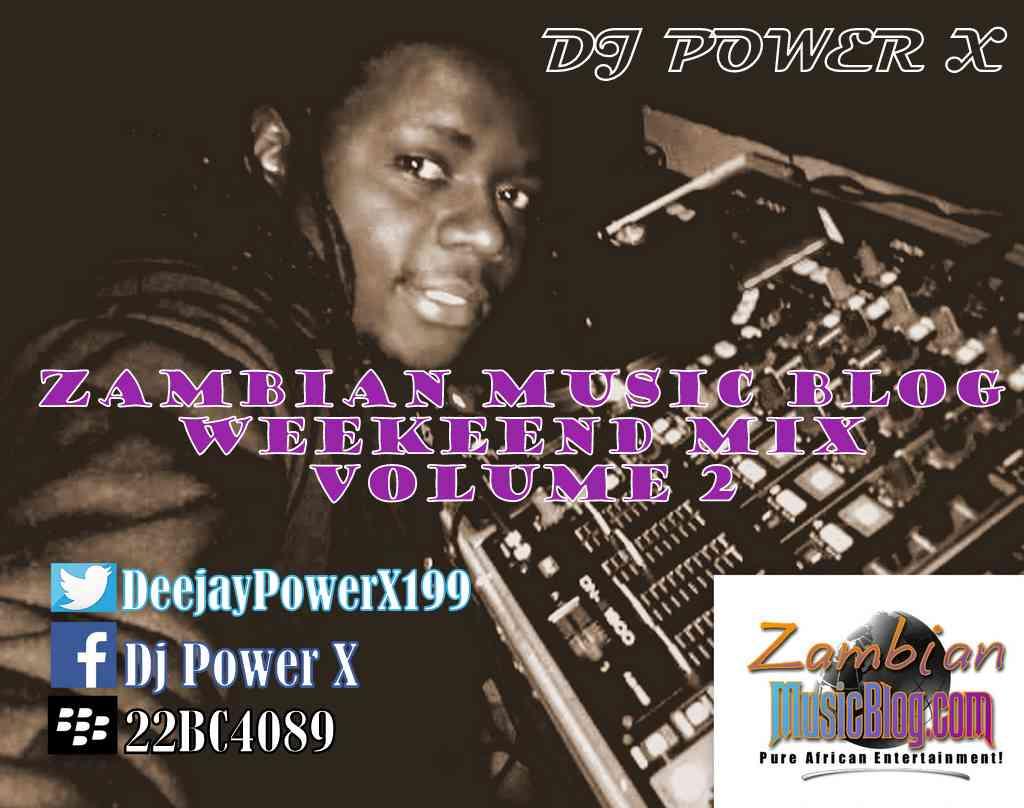 Music Weekend Mixtape Vol 2 Zedmusicblog By Deejay Power X Zambian Music Blog