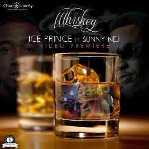 Exclusive Video: Ice Prince – Whiskey (Ft. Sunny Neji)