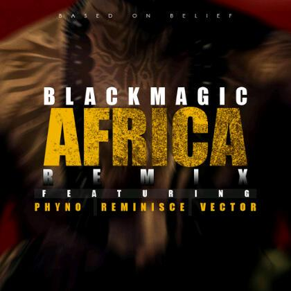 Blackmagic Ft. Vector, Phyno & Reminisce – Africa (Remix)