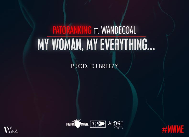 Patoranking Ft. Wande Coal – My Woman, My Everything