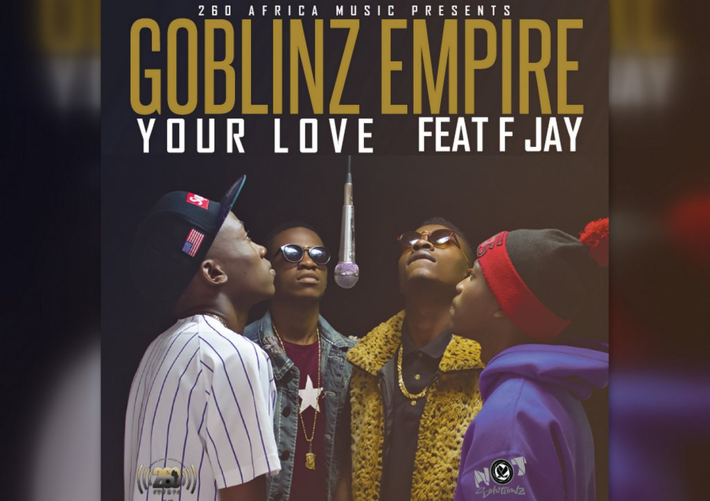 Goblinz Empire Ft. F Jay – Your Love (Prod. Mr. Champs)