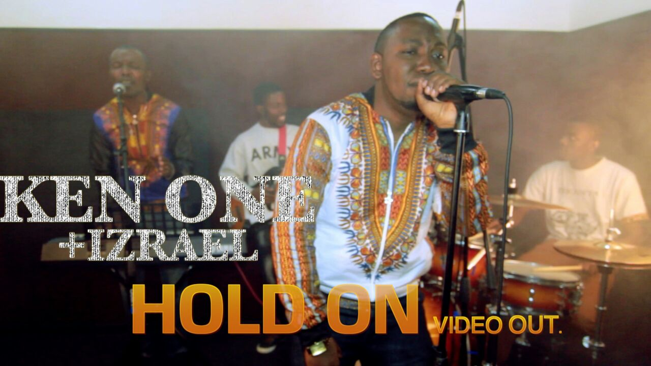 VIDEO: Ken One Ft. Izreal – Hold On