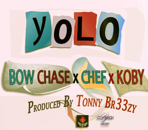 Bow Chase Ft. KOBY & Chef 187 – Y.O.L.O (Prod. Tonny Breezy)
