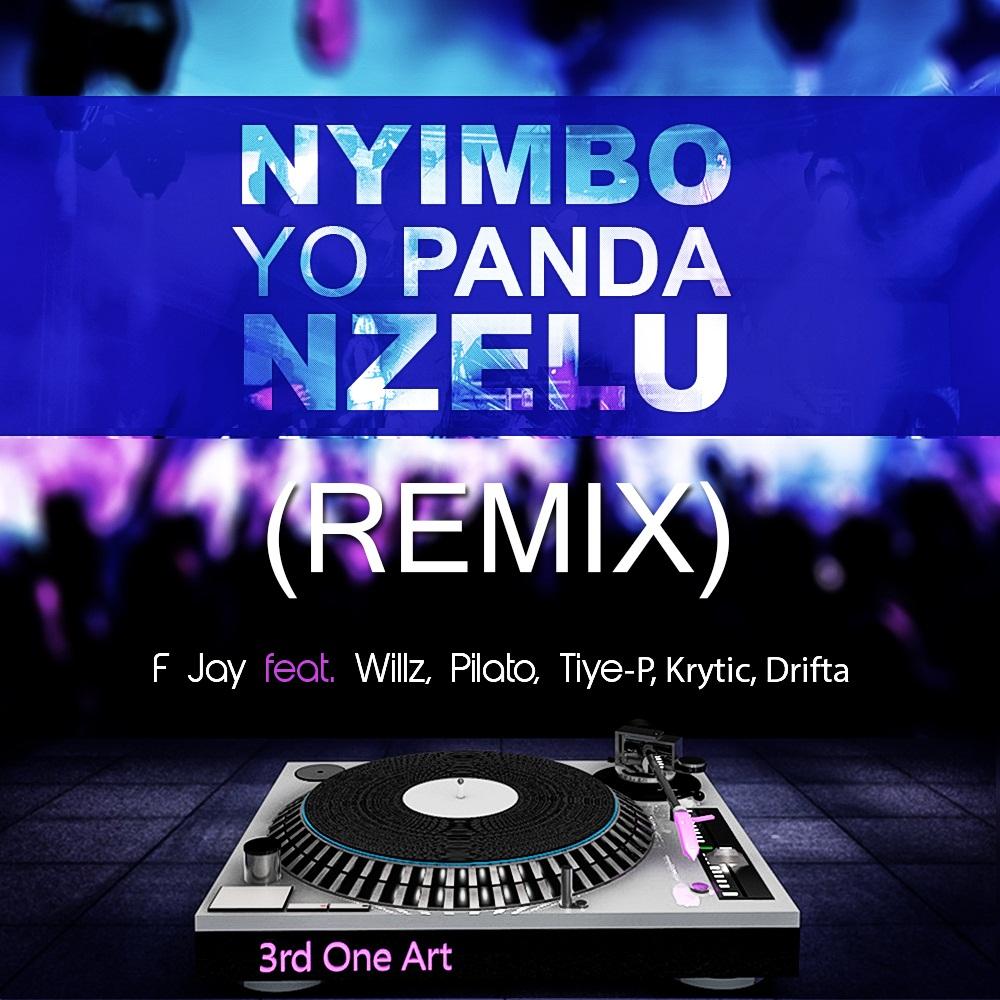 F-Jay Ft. Willz x Pilato x Tiye-P x Krytic x Driftah – Nyimbo Yo Panda (Remix)