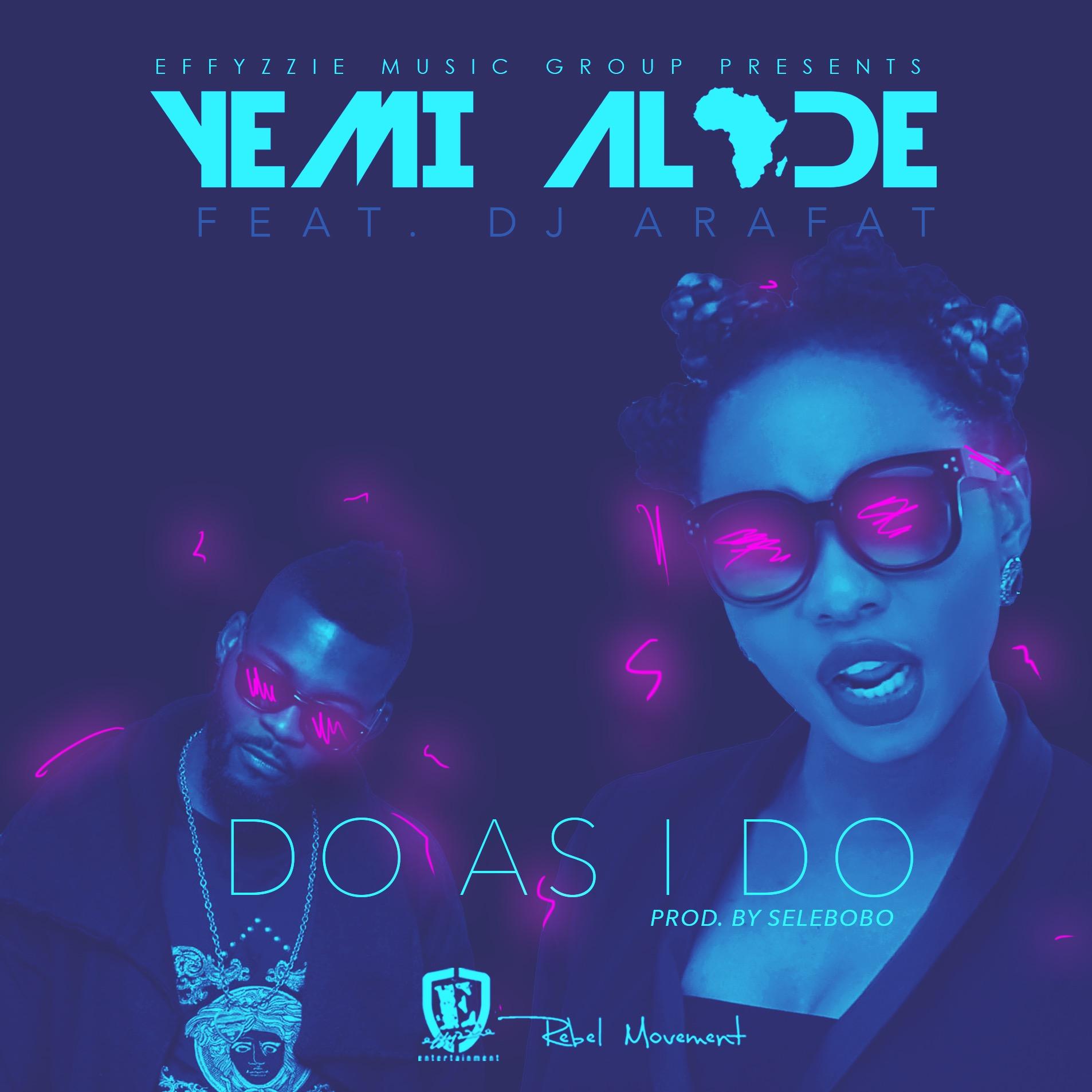Yemi Alade Ft. DJ Arafat – Do As I Do (Prod. Selebobo)