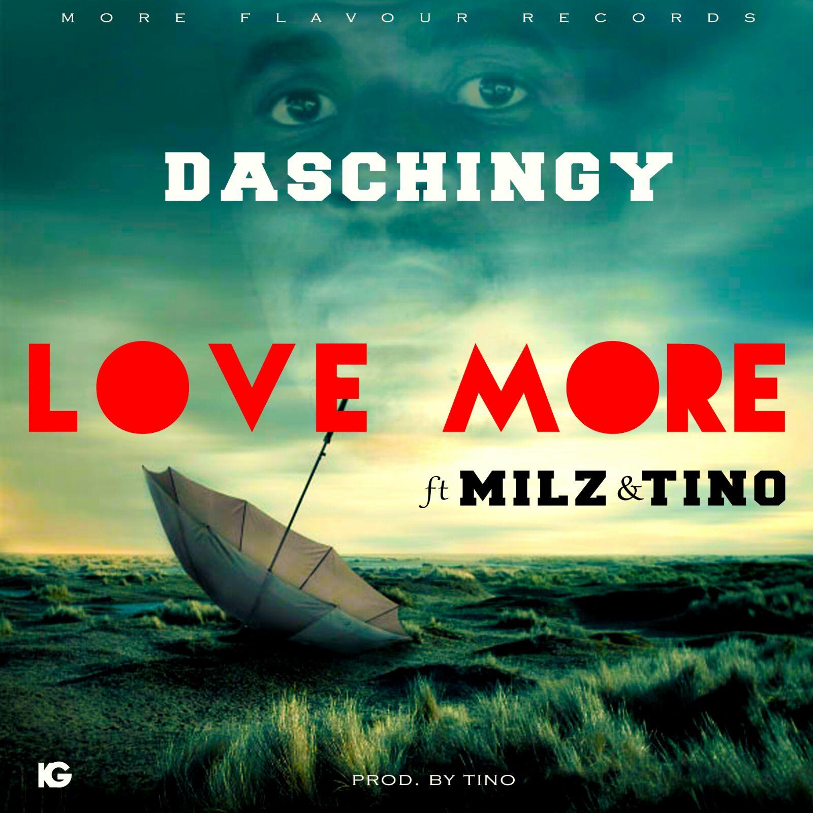 Das Chingy Ft. Milz & Tino – Love More