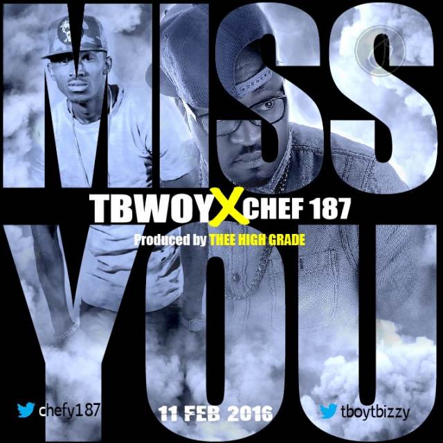 T-Bwoy Ft. Chef 187 – I Miss You (Prod. Thee HighGrade)