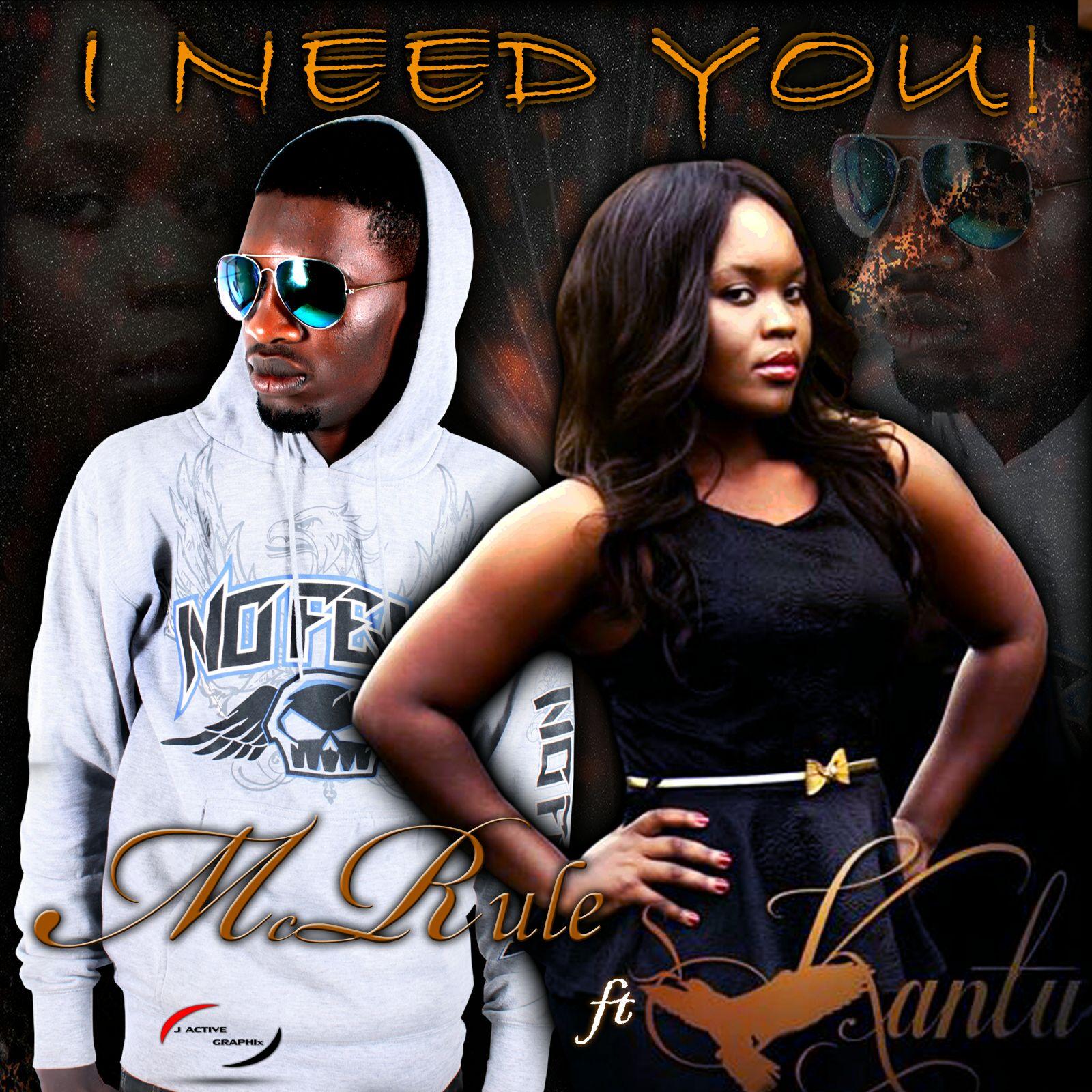 McRule Ft. Kan2 – I Need You (Prod. Mzenga Man)