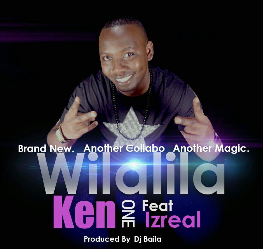 Ken One Ft. Izrael – Wilalila (Prod. DJ Baila)