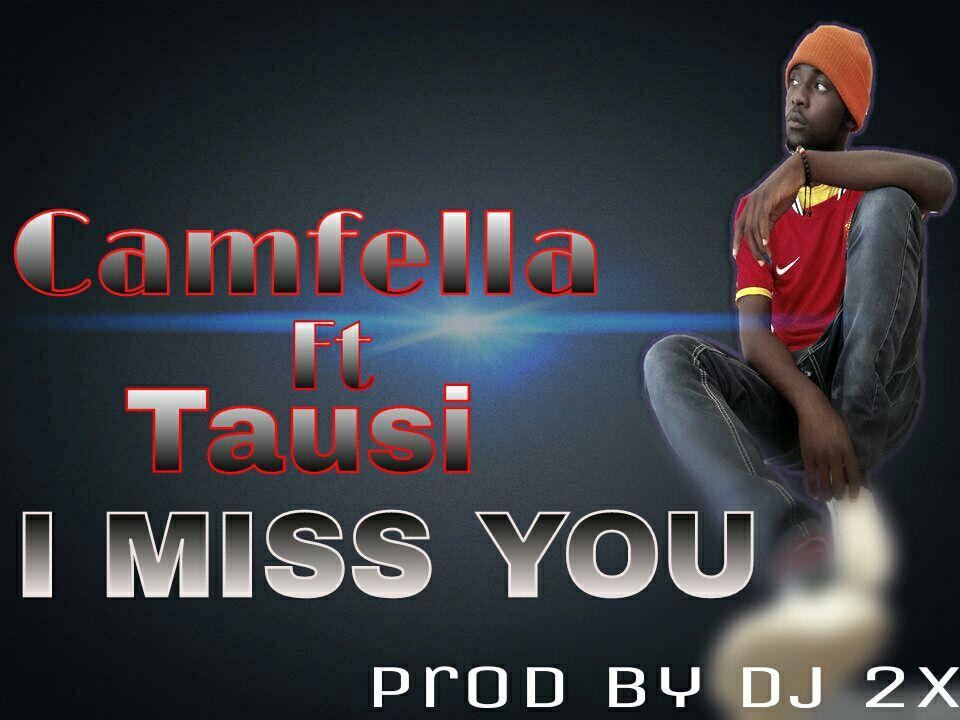 """Camfella – """"I Miss You"""" ft. Tausi (Prod. DJ 2x)"""