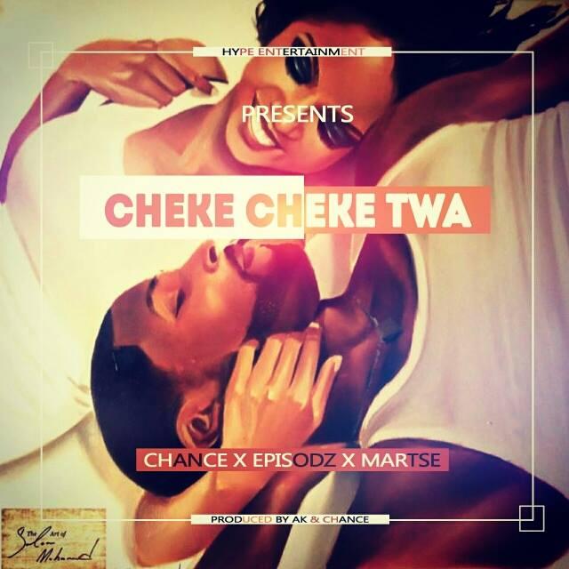 """Chance – """"Cheke Cheke"""" ft. Martse & Episodz (Prod. AK & Chance)"""