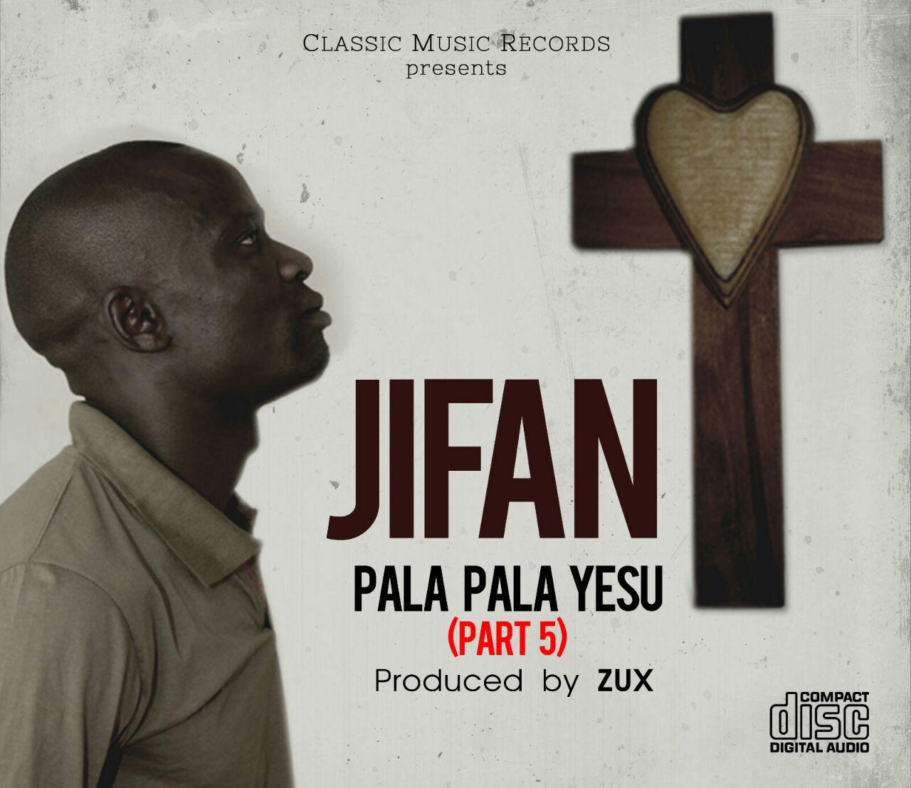 """JIFAN – """"Pala Pala Yesu"""" (Part 5) (Prod. DJ Zux)"""