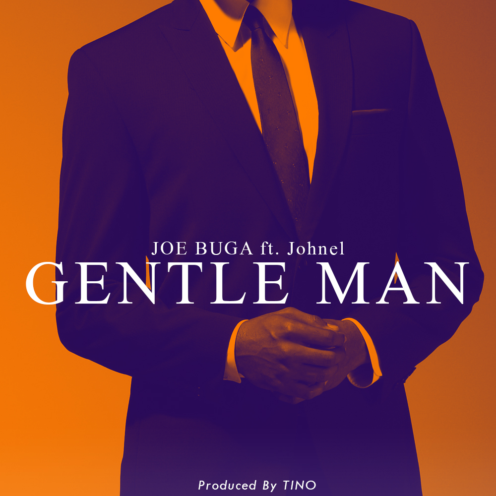 "Joebuga – ""Gentle Man"" ft. Johnel (Prod. Tino)"