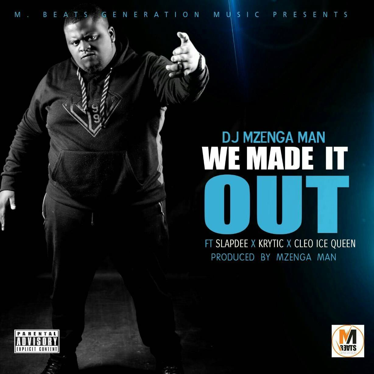 """DJ Mzenga Man X Slapdee X Krytic X Cleo Ice Queen – """"We Made It Out"""""""