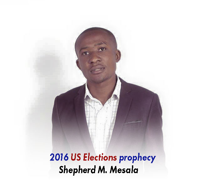 "Shepherd M Mesala – ""2016 USA General Elections Prophecy"""