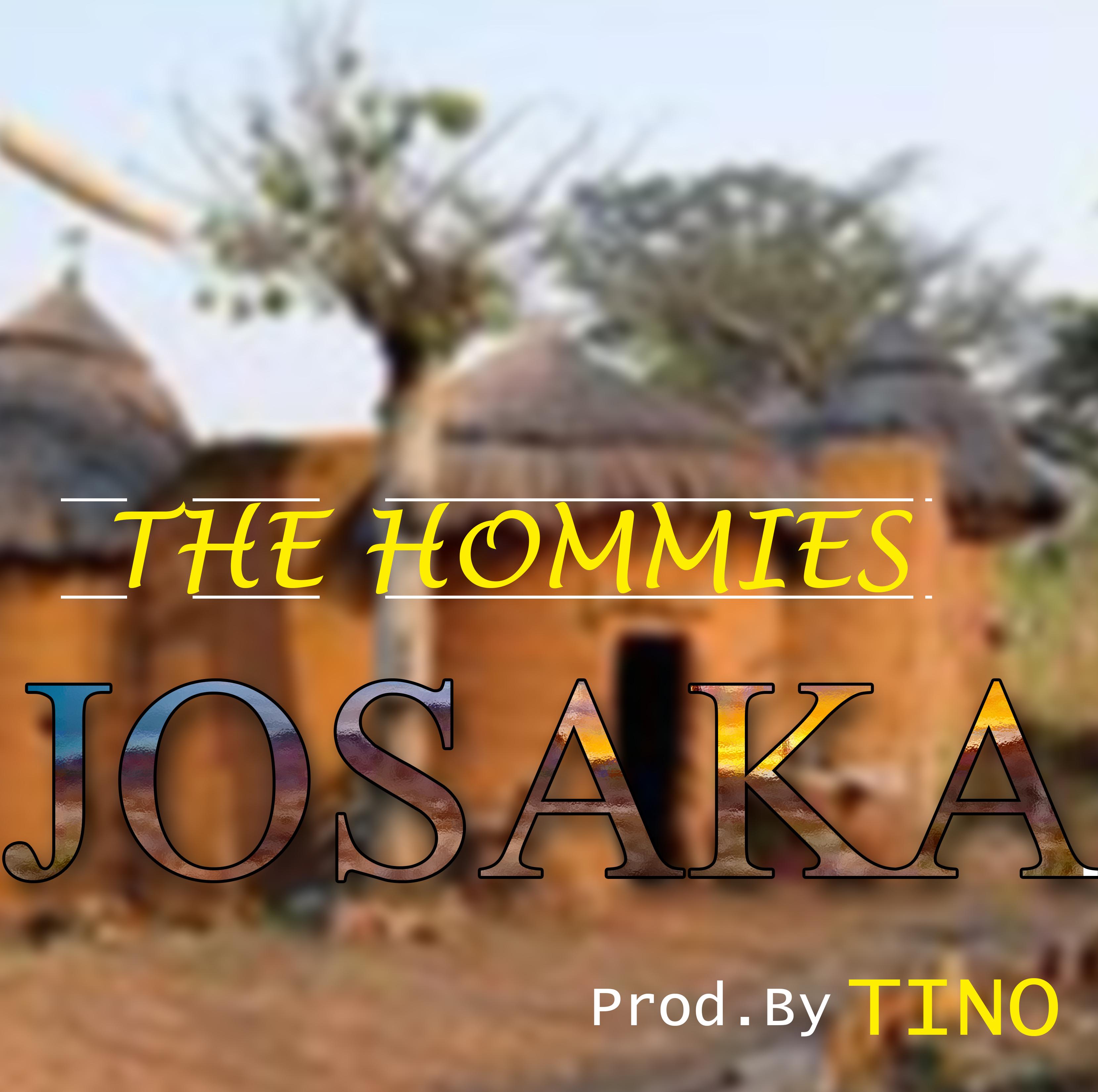 "The Homies – ""Josaka"" (Prod. Tino)"