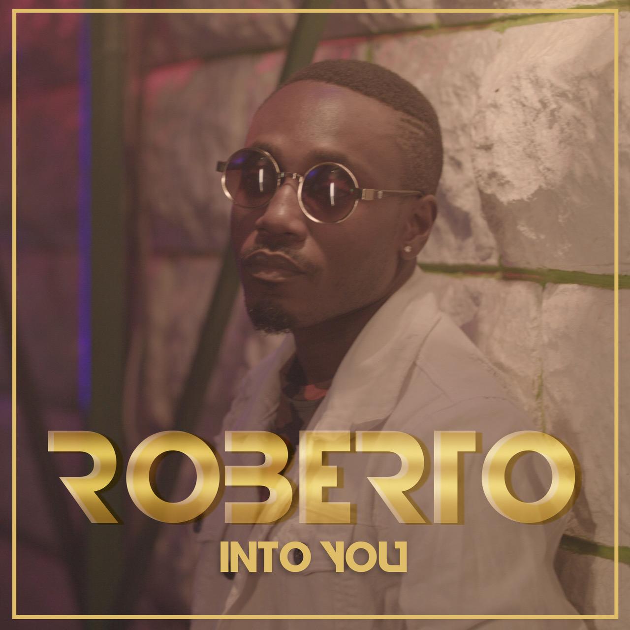 """Roberto – """"Into You"""""""
