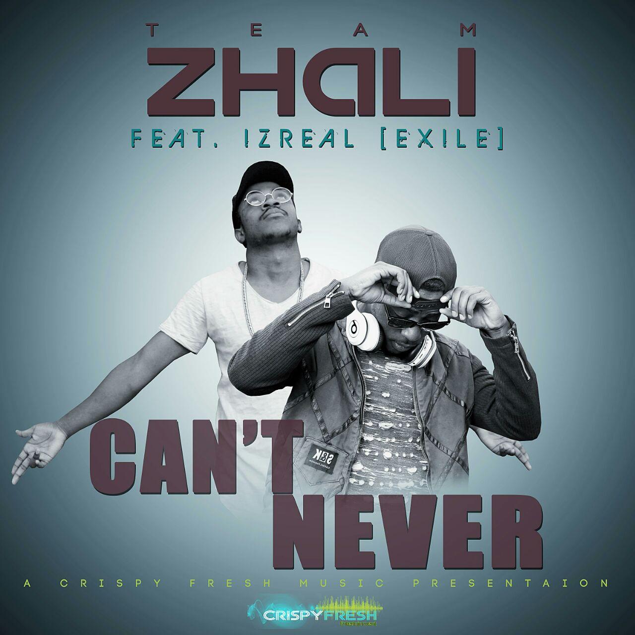 "Team Zhali – ""Can't Never"" ft. Izrael"