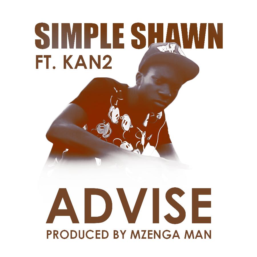 "Wp Content Co: Simple Shawn X Kan2- ""Advise"" (Prod. DJ Mzenga Man"