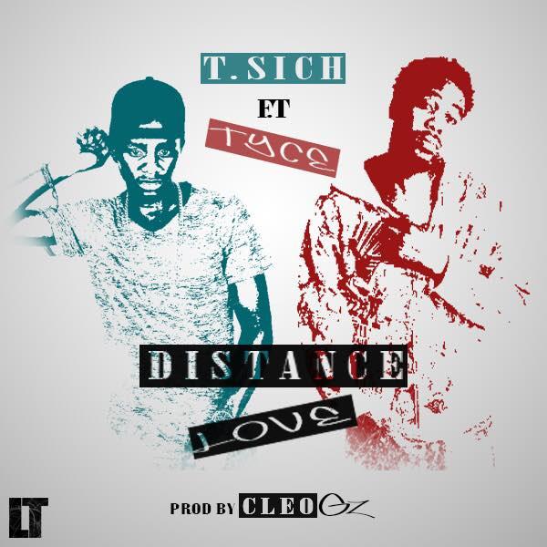 "T.Sich – ""Distance Love"" ft. Tyce (Prod. Cleo Gz)"