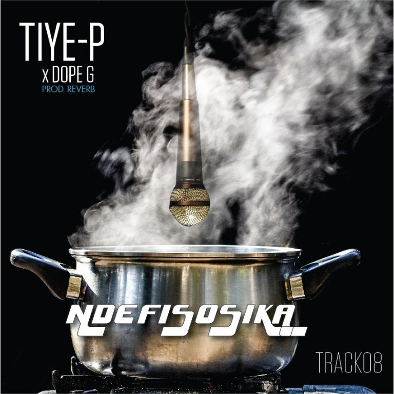 """Tiye-P – """"Ndefisosika"""" Ft. Dope-G (Lyrics)"""