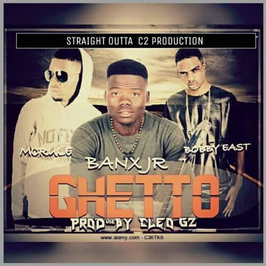 """Banx Jr – """"Ghetto"""" ft. Bobby East & McRule (Prod. By Cleo Gz)"""