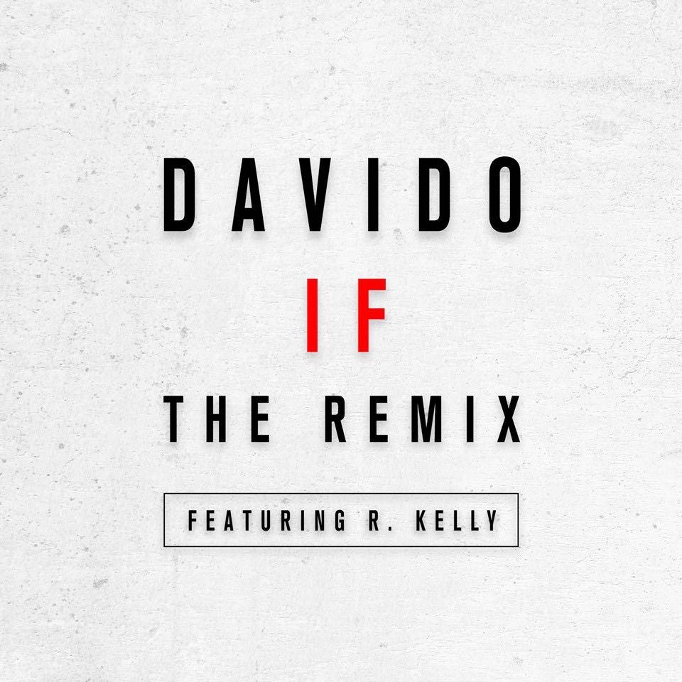 "Davido – ""IF"" (Remix) ft. R. Kelly"