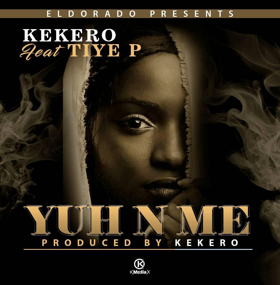 "Kekero – ""Yuh N Me"" ft. Tiye P (Prod. By Kekero)"