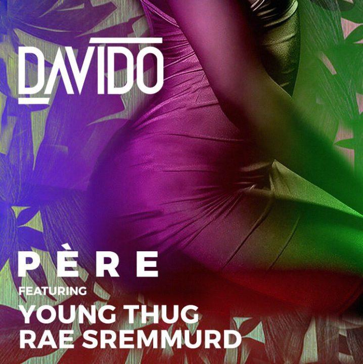 "Davido – ""Pere"" ft. Rae Sremmurd & Young Thug"