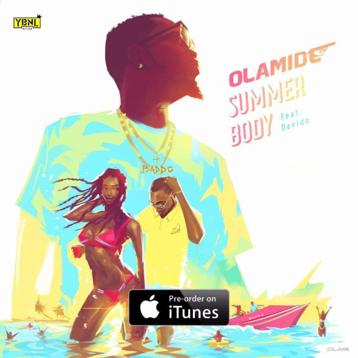 "VIDEO: Olamide – ""Summer Body"" ft. Davido"