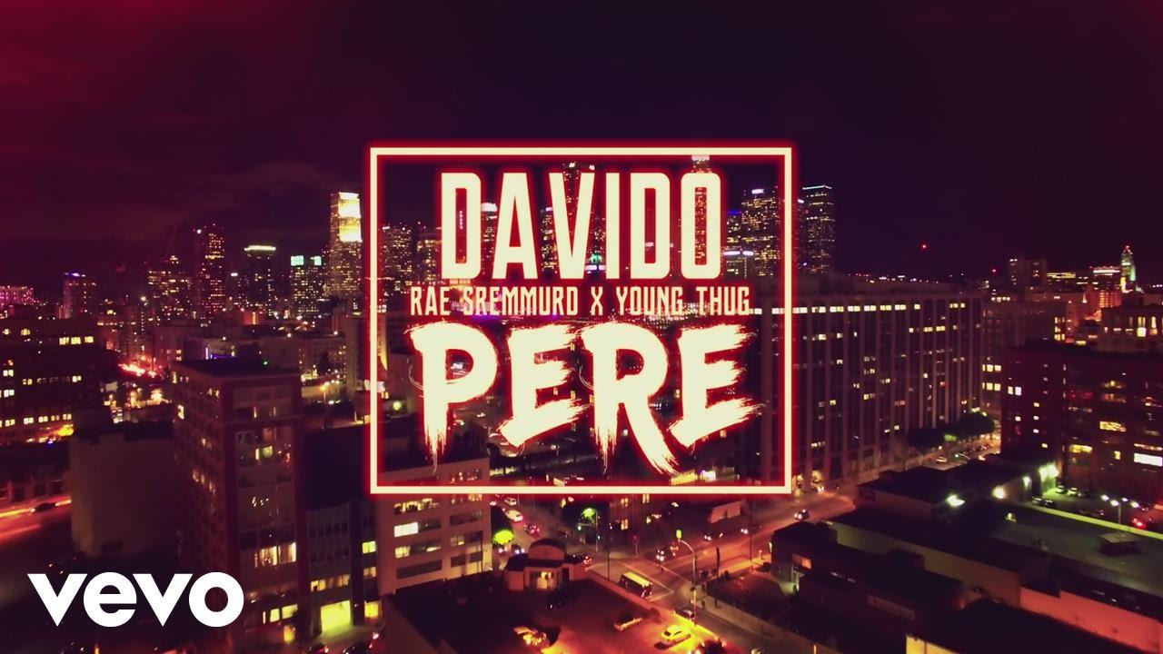 "VIDEO: Davido – ""Pere"" ft. Rae Sremmurd & Young Thug"