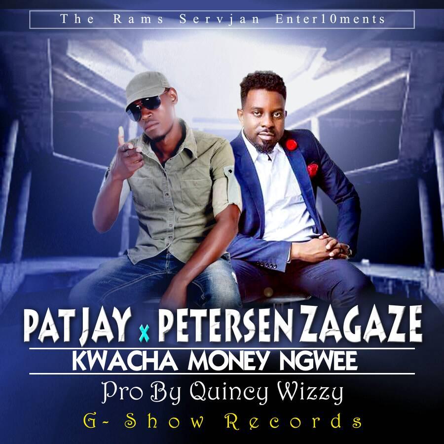 """Pat Jay – """"Kwacha Money Ngwe"""" ft. Petersen Zagaze"""