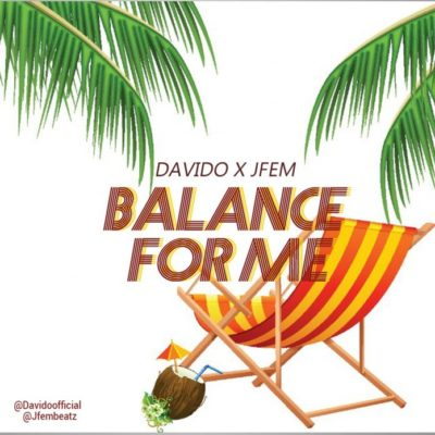 "Davido X Jfem – ""Balance For Me"""