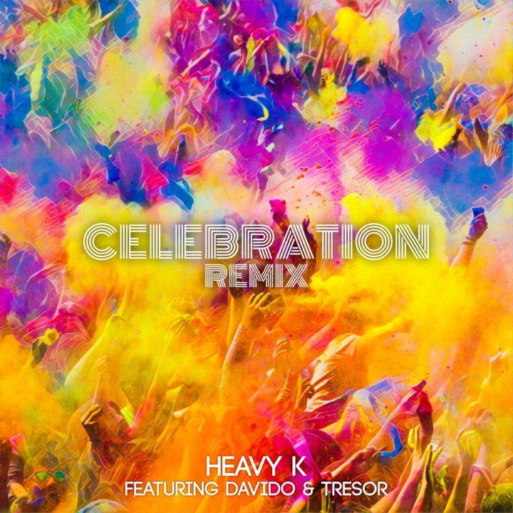 "Heavy K – ""Celebration (Remix)"" ft. Davido & Tresor"