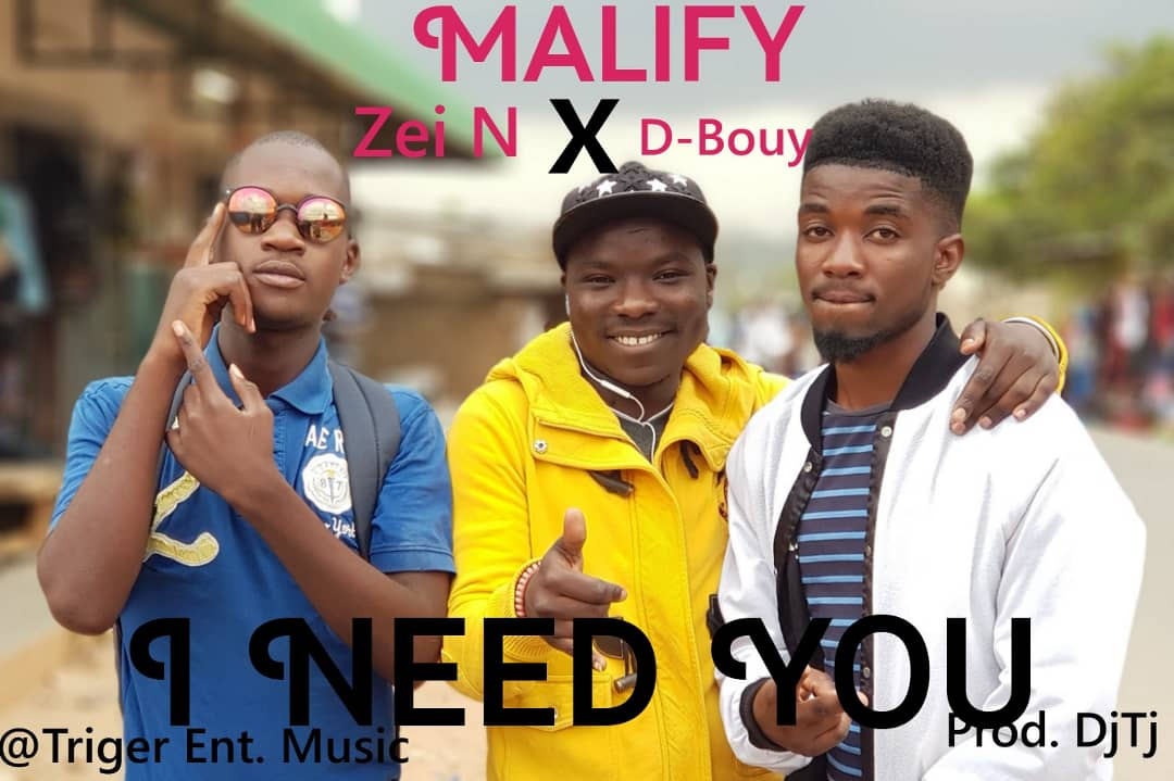 """Malify – """"I Need You"""" ft. Zei N & D-Bouy"""
