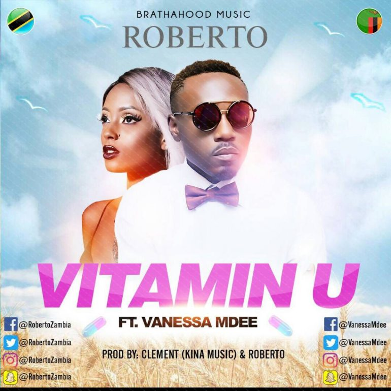 "Roberto - ""Vitamin U"" ft. Vanessa Mdee - Zambian Music Blog"