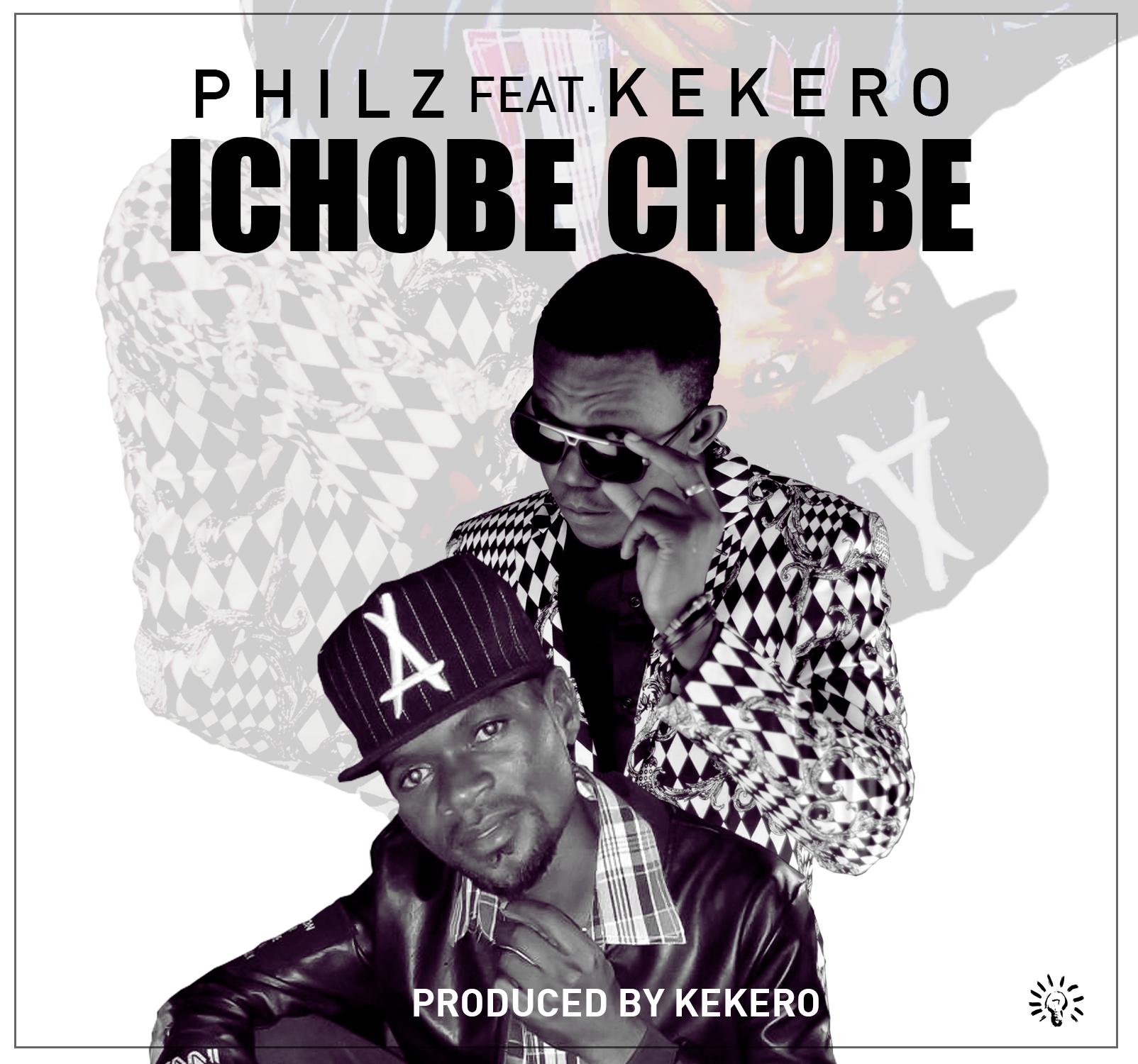 """Philz – """"Ichobe Chobe"""" ft. Kekero"""