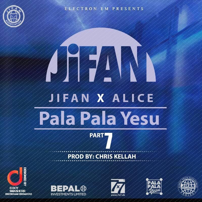 "JIFAN Ft. Alice – ""Pala Pala Yesu"" (Part 7) (Prod. By Chris Kellah)"