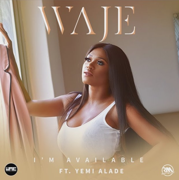 "Waje – ""I'm Available"" ft. Yemi Alade"